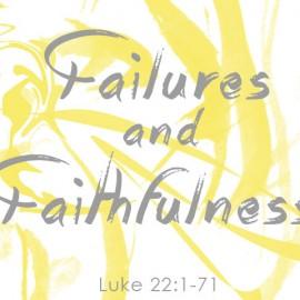 Failures and Faithfulness