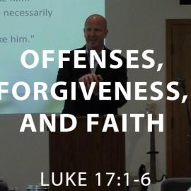 Offenses, Forgiveness, and Faith