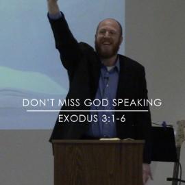 Don't Miss God Speaking