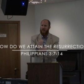 How Do We Attain The Resurrection