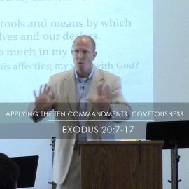 Applying the Ten Commandments: Covetousness