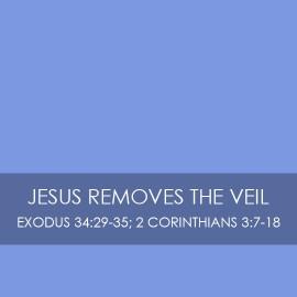 Jesus Removes the Veil