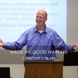 Wage the Good Warfare