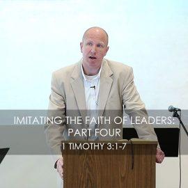 Imitating the Faith of Leaders – Part Four