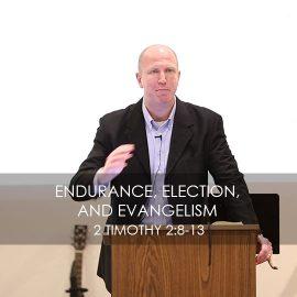 Endurance, Election, and Evangelism
