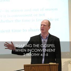 Sharing the Gospel when Inconvenient