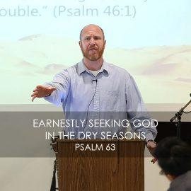 Earnestly Seeking God in the Dry Seasons
