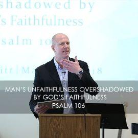 Man's Unfaithfulness Overshadowed by God's Faithfulness