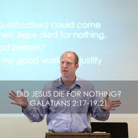 Did Jesus Die For Nothing?