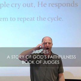 Judges: A Story of God's Faithfulness
