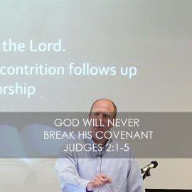 God Will Never Break His Covenant