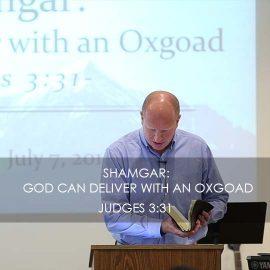 Shamgar: God Can Deliver With an Oxgoad