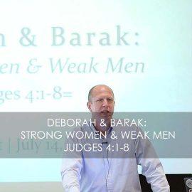 Deborah & Barak: Strong Women and Weak Men