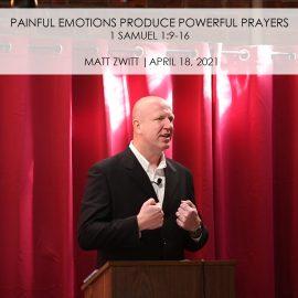 Painful Emotions Produce Powerful Prayers