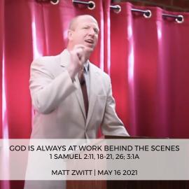 God is Always at Work Behind the Scenes